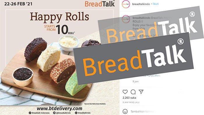 PROMO BreadTalk Hari Ini Senin 22 Februari 2021, Menu BreadTalk Lezat Harga Diskon Cuma Rp 10 Ribu !