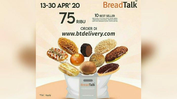 PROMO BreadTalk Party Kini Sampai 30 April 2020, Pilih 10 Roti Best Seller Favorit Hanya Rp 75 Ribu