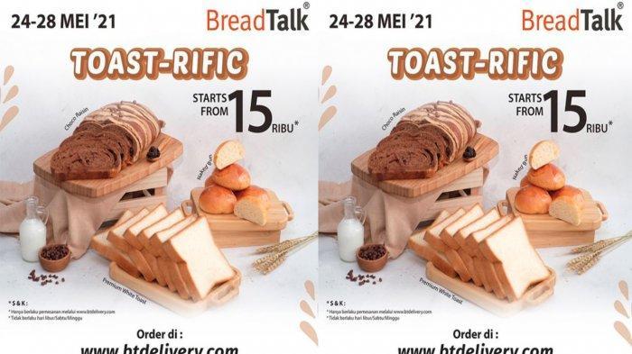 PROMO BreadTalk Terbaru 24 - 28 Mei 2021, BreadTalk Toast Rific Nikmati Toast Favorit Mulai 15 Ribu