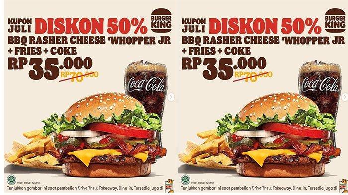 PROMO Burger King Hari Ini 1 Juli 2021, Diskon 50 Persen & Dapatkan Kupon Burger King di Bulan Ini