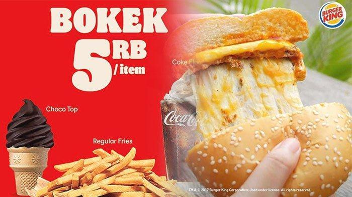 PROMO Burger King Hari Ini Rabu 21 April 2021, Makan Enak Menu Burger King Mulai Rp 5 Ribuan