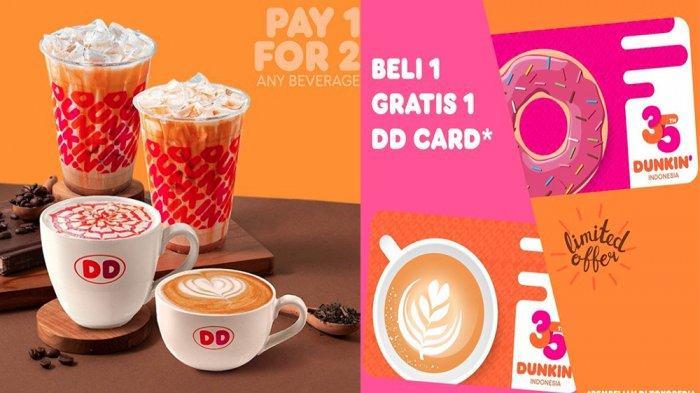 PROMO Dunkin Donuts 13 Juni, Pay 1 For 2 Minuman Jumat Sabtu Minggu & Beli 1 Gratis 1 DD Card 2020