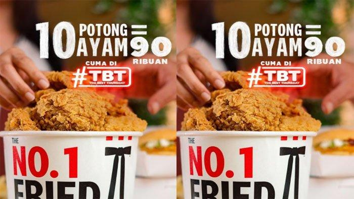 PROMO KFC Hanya Hari Ini Kamis 7 Oktober 2021, Promo TBT 10 Potong Ayam Goreng Hanya Rp 90 Ribu