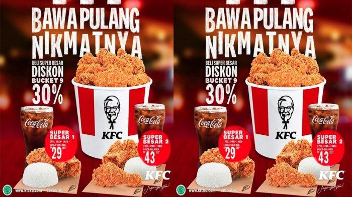 PROMO KFC Hari Ini 9 Maret 2021, Beli Paket Super Besar Dapat Diskon Bucket KFC 30 % di KFC Terdekat