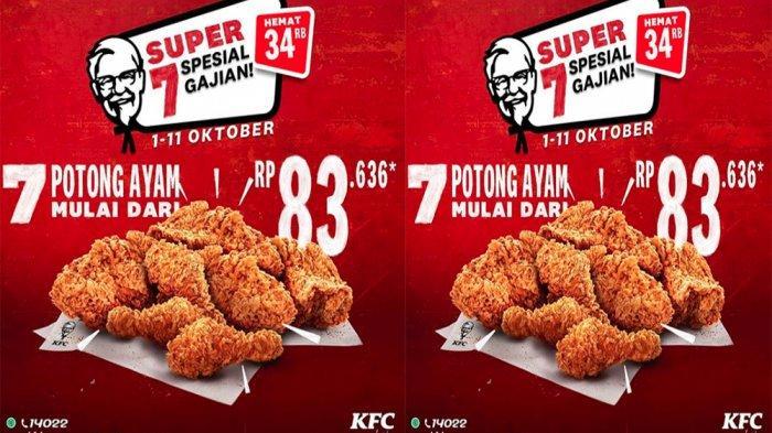 Promo Kfc Terbaru Oktober 2020 Super 7 Spesial Gajian Nikmati 7 Potong Ayam Goreng Rp 83 000 Saja Tribun Pontianak