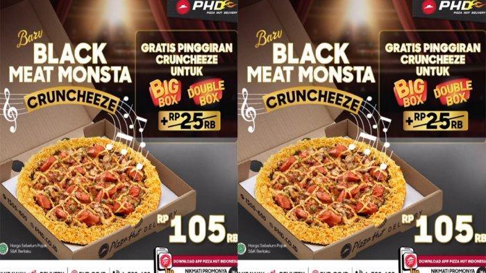 PROMO PHD Pizza Hut Delivery 23 Februari 2021, Black Meat Monsta Cruncheeze Gratis Upgrade Pinggiran