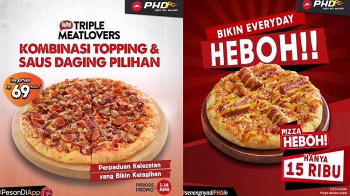PROMO PHDPizza Hut Delivery 8 Juni, Triple MeatLovers Rp 69 Ribuan dan Pizza Heboh Hanya Rp 15.000