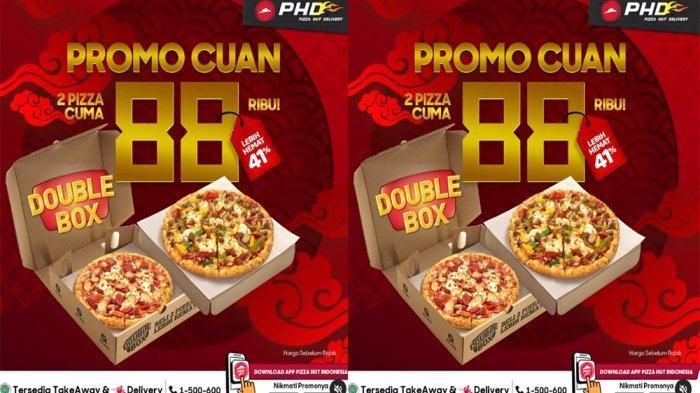 PROMO PHD Pizza Hut Delivery Terbaru 8 Februari 2021, Promo Cuan Sambut Imlek 2 Pizza Cuma 88 Ribu