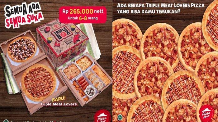 PROMO Pizza Hut 28 Juni, Triple Meat Lovers Pizza dan Triple Box Hanya Rp 265.000 Bisa 6 - 8 Orang!
