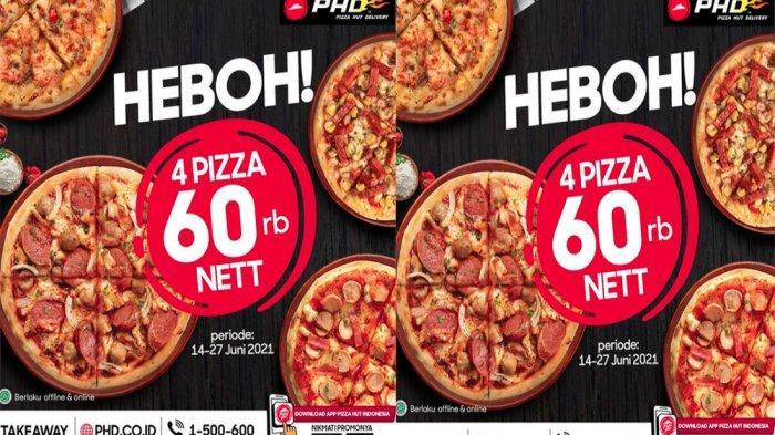 PROMO Pizza Hut Delivery 16 Juni 2021, 4 Pizza Heboh Rp 60 Ribu & Chicken Wingstreet Mulai 46 Ribuan