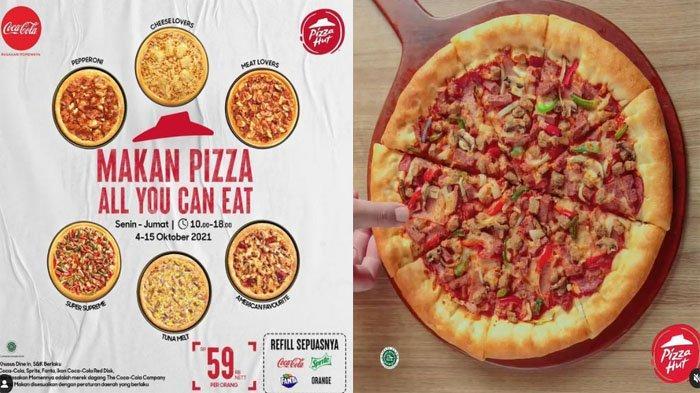 PROMO PIZZA HUT Hari Ini 14 Oktober 2021, All You Can Eat Makan Sepuasnya 59 Ribu Cuma Sampai Besok