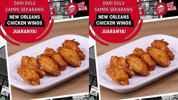 PROMO PIZZA HUT Hari Ini 2 Juli 2021, Nikmati New Orleans Chicken Wings Menu Favorit Sampai Kapanpun