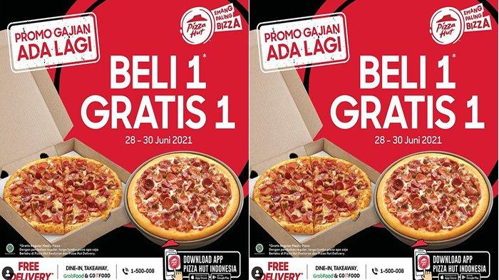 PROMO Pizza Hut Hari Ini Beli 1 Gratis 1, Promo Gajian Promo Pizza Hut 28 Juni 2021 Terbaru