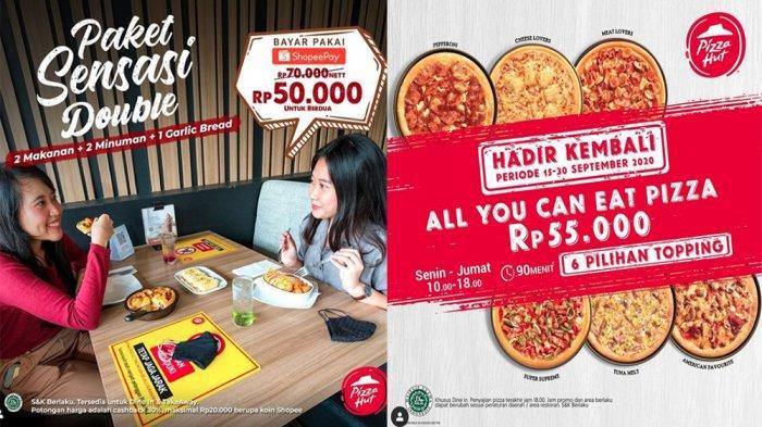 PROMO PIZZA HUT Terbaru September 2020,Makan Sepuasnya Mulai Rp 55 Ribu & Sensasi Double Rp 50 Ribu
