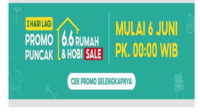 Promo Puncak Shopee 6.6 Rumah & Hobi Sale ! Ada Flash Sale Shopee Serba Seribu dan Gratis Ongkir Rp0