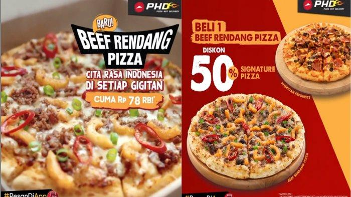PROMOPHDPizza Hut Delivery Agustus 2020Beef Rendang Pizza Rp 78 Ribu &Diskon 50% Signature Pizza