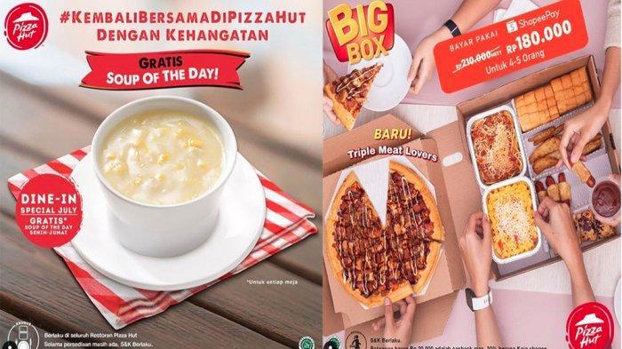 PROMOPIZZA HUT Spesial Juli 2020,Gratis Soupof the Day hingga Big Box untuk 4-5 Orang Rp 180.000
