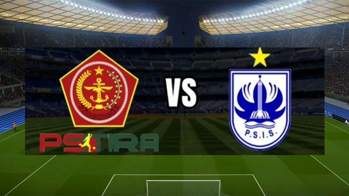LIVE BOLA PS Tira Vs PSIS, Laga Pembuka Pekan ke-26 Liga 1 Live O Channel Pukul 15.30 WIB