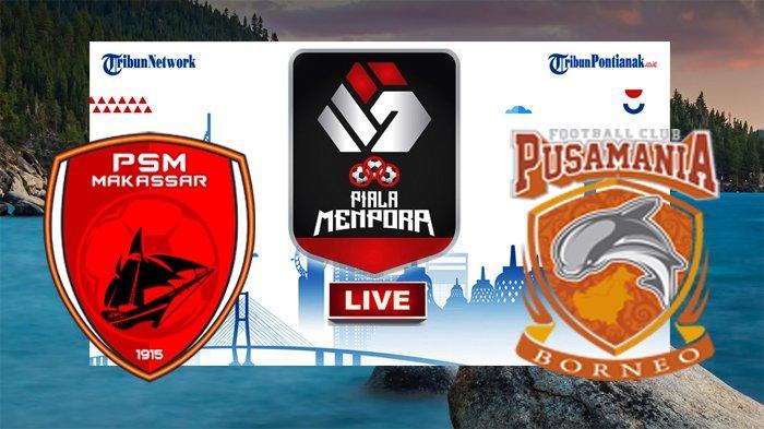 UPDATE Score PSM Makassar Vs Borneo Link Nonton Streaming Nonton Gratis Borneo FC Vs PSM Makassar
