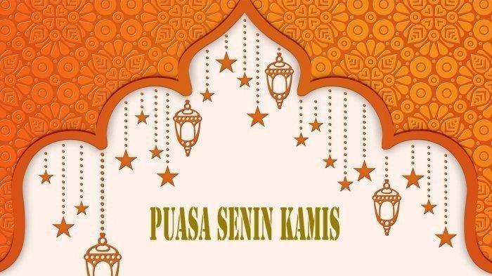 Doa Niat Puasa Senin Kamis di Bulan Rajab 1442 Hijriyah ! Ini Keistimewaan Puasa Senin Kamis