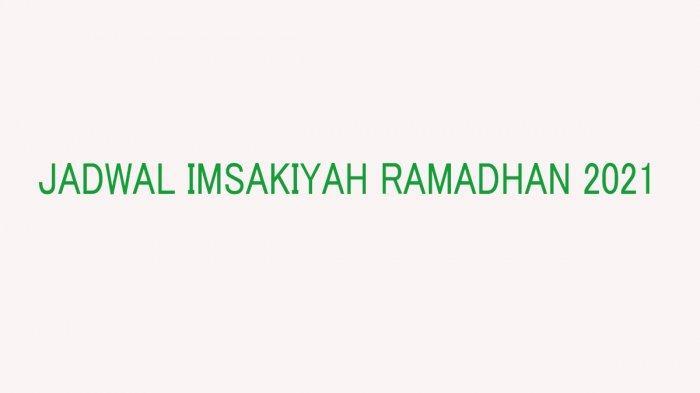 JADWAL Imsakiyah Jakarta 2021 Jadwal Buka Puasa Jakarta ...