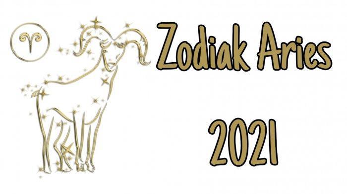 ZODIAK 2021 - Ramalan Zodiak Aries Tahun 2021, Cinta Mengasyikkan hingga Perubahan pada Karier