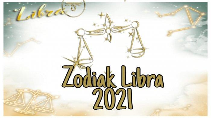 ZODIAK 2021 - Ramalan Zodiak Libra Kamu Temukan Kreatifitas & Cinta Butuh Kesabaran dan Usaha