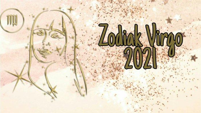 ZODIAK 2021 - Ramalan Zodiak Virgo 2021 Cinta Keluarga dan Karier Banyak Peluang, Cek Keberuntungan