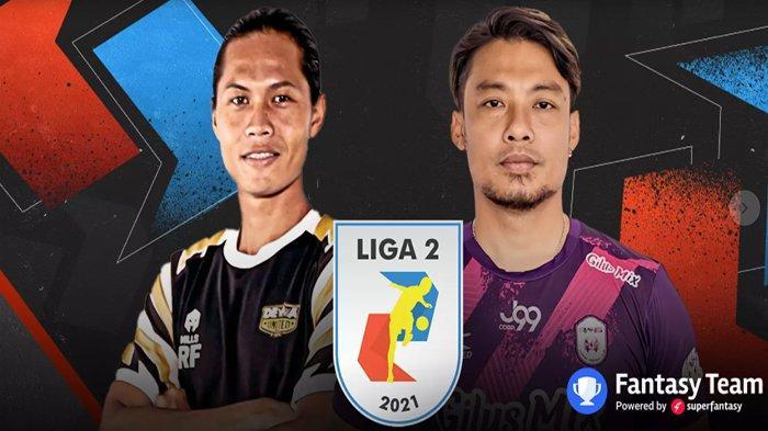 Jadwal Liga 2 Indonesia 2021 Live Indosiar Selasa 28 September 2021 Rans Cilegon vs Dewa United