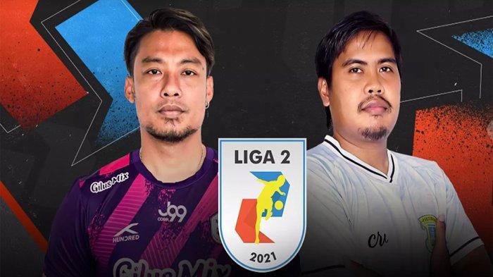 Update Hasil Sementara Rans Cilegon vs Perserang Liga 2 Indonesia 2021 Sekarang Live Vidio Gratis