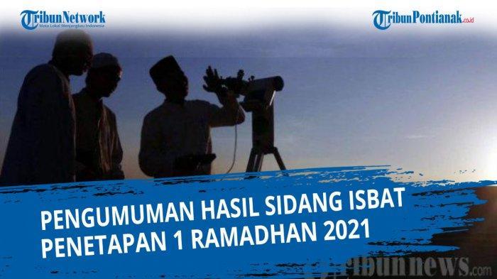 LIVE STREAMING Pengumuman Hasil Sidang Isbat Penetapan Puasa Ramadhan 2021 Langsung dari Kemenag