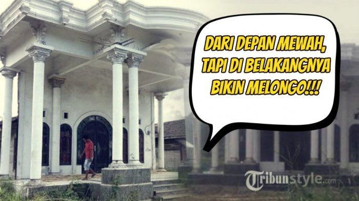 Rumah Abunawas Bikin Heboh! Arsitektur Mewah di Depan, Sirna Begitu Lihat Bagian Belakang