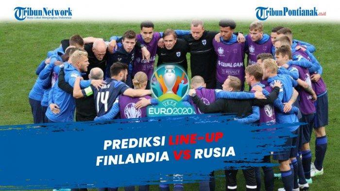 Susunan Pemain Finlandia Kontra Rusia Euro 2020 Malam Ini Update Klasemen Grup B
