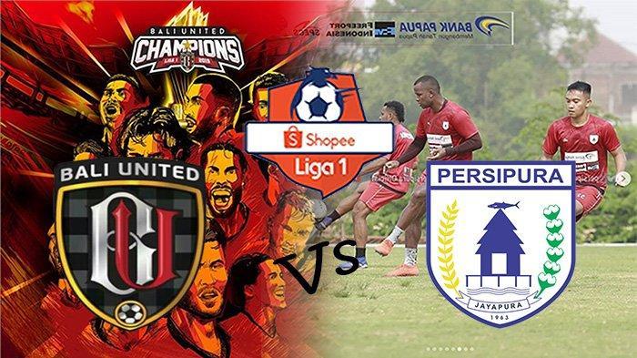 SEDANG BERLANGSUNG Live Indosiar Bali United Vs Persipura Liga 1, Misi Runner Up Shopee Liga 1