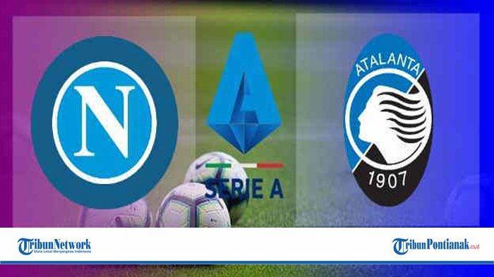 HASIL LIVE Napoli Vs Atalanta beIN Sport 2 – Live RCTIPlus Inter Milan Vs AC Milan Pukul 23.00 WIB