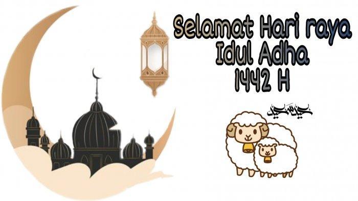 DERETAN Pantun Ucapan Selamat Idul Adha 1442 H dan Kata-kata Bijak Ucapan Idul Adha 2021