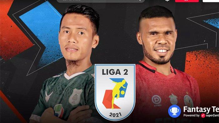 Jadwal Jam Tayang Liga 2 Indonesia 2021 Live Vidio PSMS vs Semen Padang, Kalteng Putra vs PSBS