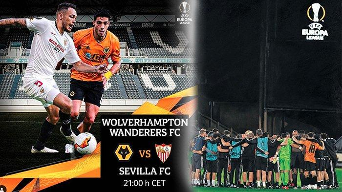 SIARAN Langsung Liga Eropa Jadwal Bola SCTV Malam Ini, Lihat Prediksi Wolves Vs Sevilla   Live SCTV