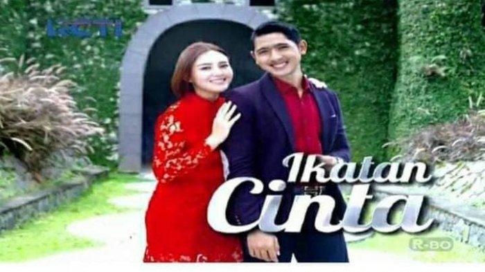 IKATAN Cinta Hari Ini Jam Berapa ? Cek Juga Trailer Ikatan Cinta Malam Ini di Tv Online RCTI Live