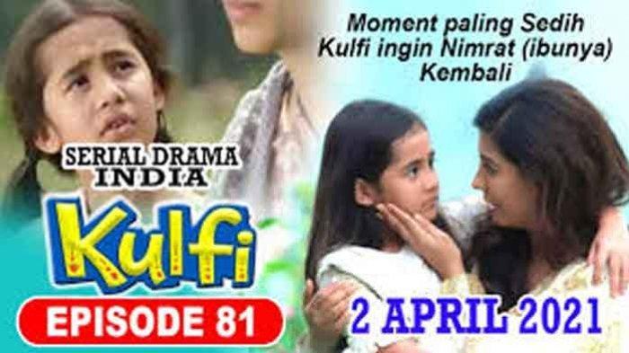 Sinopsis Kulfi Hari Ini Jumat 2 April 2021, Saksikan Sinetron India Kulfi Episode 81
