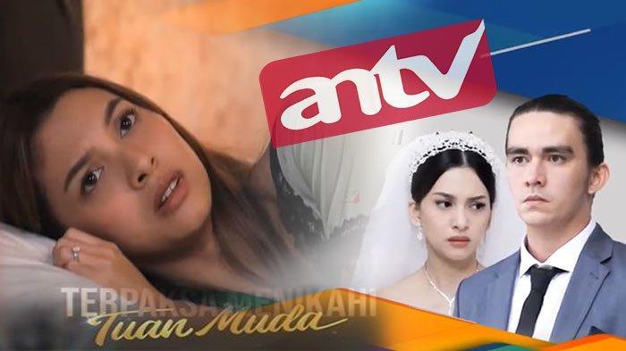 SINOPSIS Terpaksa Menikahi Tuan Muda ANTV Hari Ini, Muslihat Jahat Amanda ke Kinanti dan Abhimana