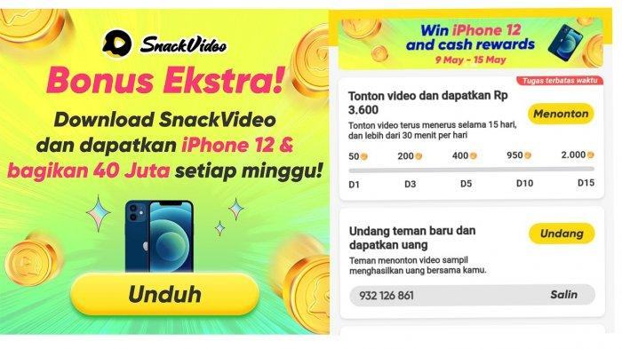 Bonus Ekstra dari Snack Video, Hadiah iPhone 12 hingga Rp 40 Juta Per Pekan