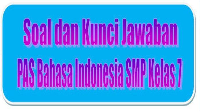 Kunci Jawaban Soal Latihan Uas Pas Kelas 7 Smp Bahasa Indonesia Semester 1 Soal Pilihan Essay Tribun Pontianak