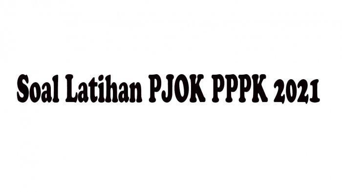 Soal Latihan PJOK PPPK 2021 dan Kunci Jawaban Latihan Soal Pilihan Ganda