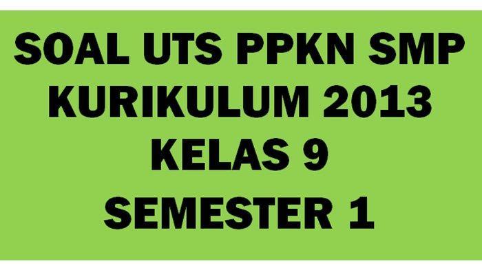 Kunci Jawaban Soal Latihan Uts Pts Kelas 9 Smp Semester Ganjil Bahasa Indonesia Bahasa Inggris Tribun Pontianak