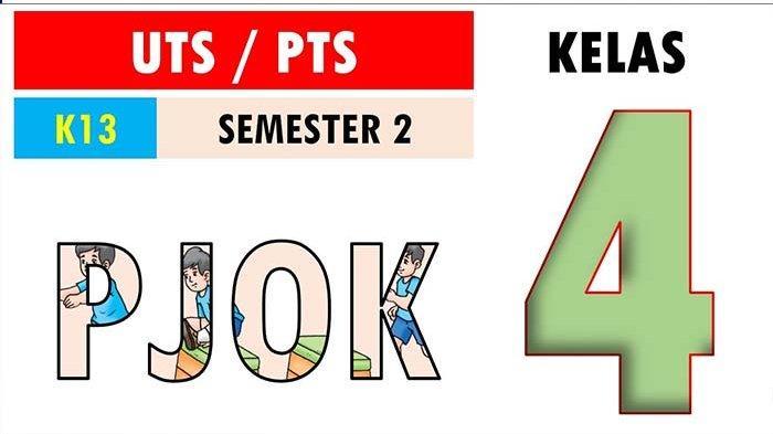 SOAL Ulangan PJOK Kelas 4 Semester 2 dan Kunci Jawaban UAS, PAT & UKK Soal Pilihan Ganda dan Uraian
