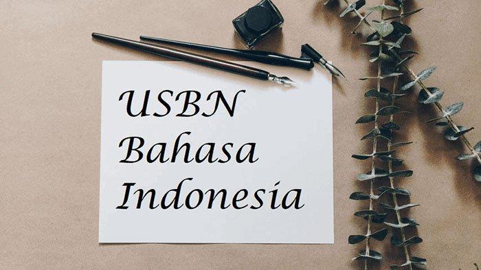 SOAL USBN Bahasa Indonesia SMP 2021 dan Kunci Jawaban Soal Latihan USBN SMP / MTs