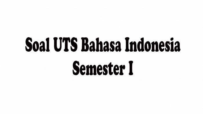 Kunci Jawaban PTS Bahasa Indonesia Kelas 8 Semester 1 Soal Pilihan Ganda