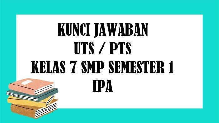 SOAL UTS IPA Kelas 8 SMP Semester 1 dan Kunci Jawaban Soal Latihan PTS Pilihan Ganda & Essay