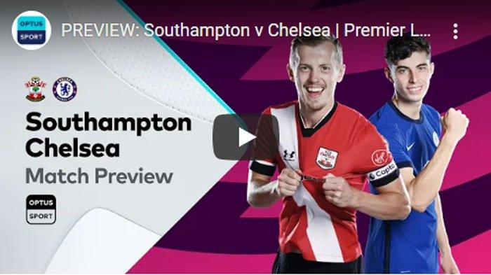 HASIL Liga Inggris Southampton Vs Chelsea Live Mola TV - Tuchel Bawa Chelsea Meroket ke Empat Besar